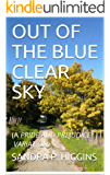 OUT OF THE BLUE CLEAR SKY: (A PRIDE AND PREJUDICE VARIATION)