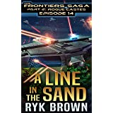 """Ep.#14 - """"A Line in the Sand"""" (The Frontiers Saga - Part 2: Rogue Castes)"""