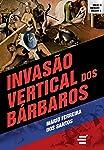 Invasão Vertical dos Bárbaros (Coleção Abertura Cultural)