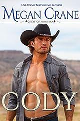 Cody: A Western Cowboy Romance Novel  (The Greys of Montana Book 4) Kindle Edition