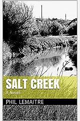 SALT CREEK: A  Novel Kindle Edition