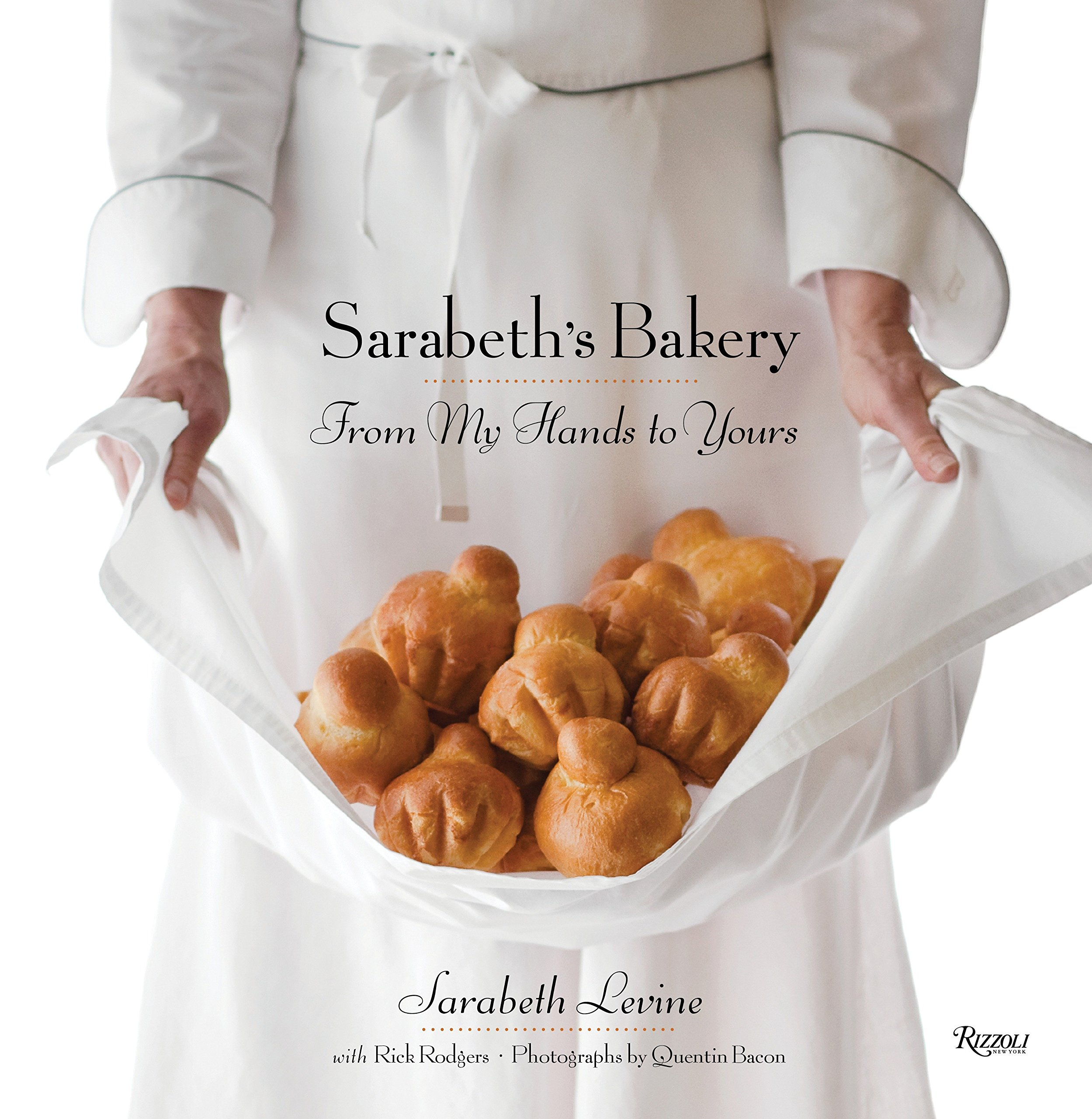 Sarabeth's Bakery: From My Hands to Yours by Rizzoli