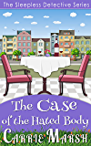 The Case of The Hated Body (The Sleepless Detective Series)