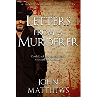 Letters From A Murderer: Could Jack the Ripper have crossed the Atlantic? (Jameson & Argenti Mysteries Book 1)