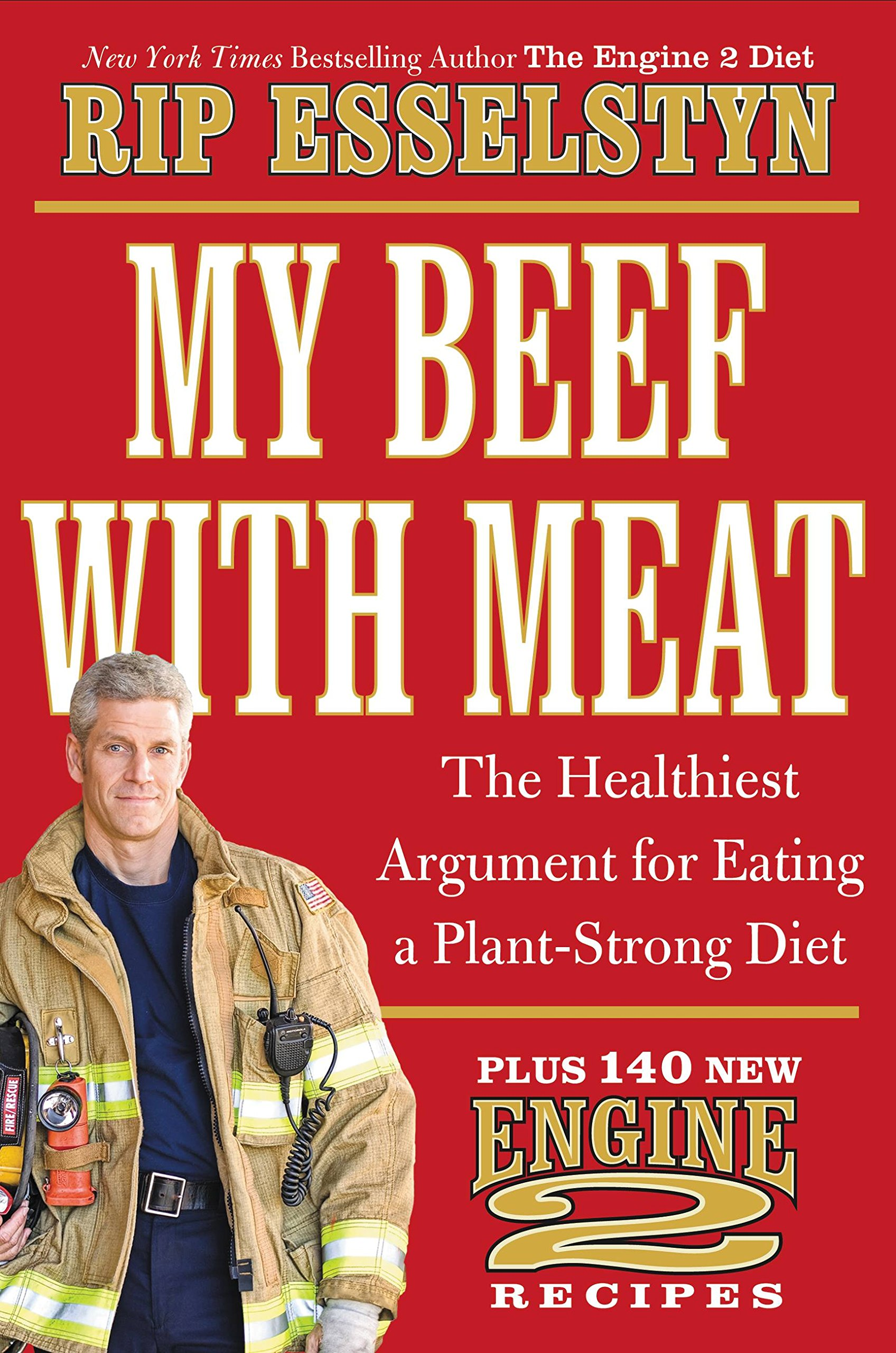 My beef with meat the healthiest argument for eating a plant my beef with meat the healthiest argument for eating a plant strong diet plus 140 new engine 2 recipes rip esselstyn 9781455509362 amazon books fandeluxe Choice Image