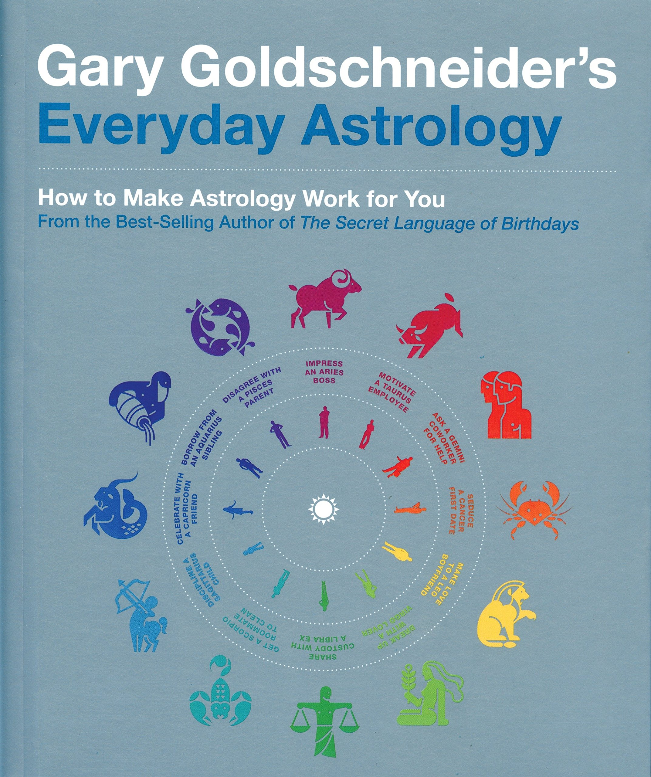 Gary Goldschneider's Everyday Astrology: How to Make Astrology Work