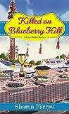 Killed on Blueberry Hill (A Berry Basket Mystery)