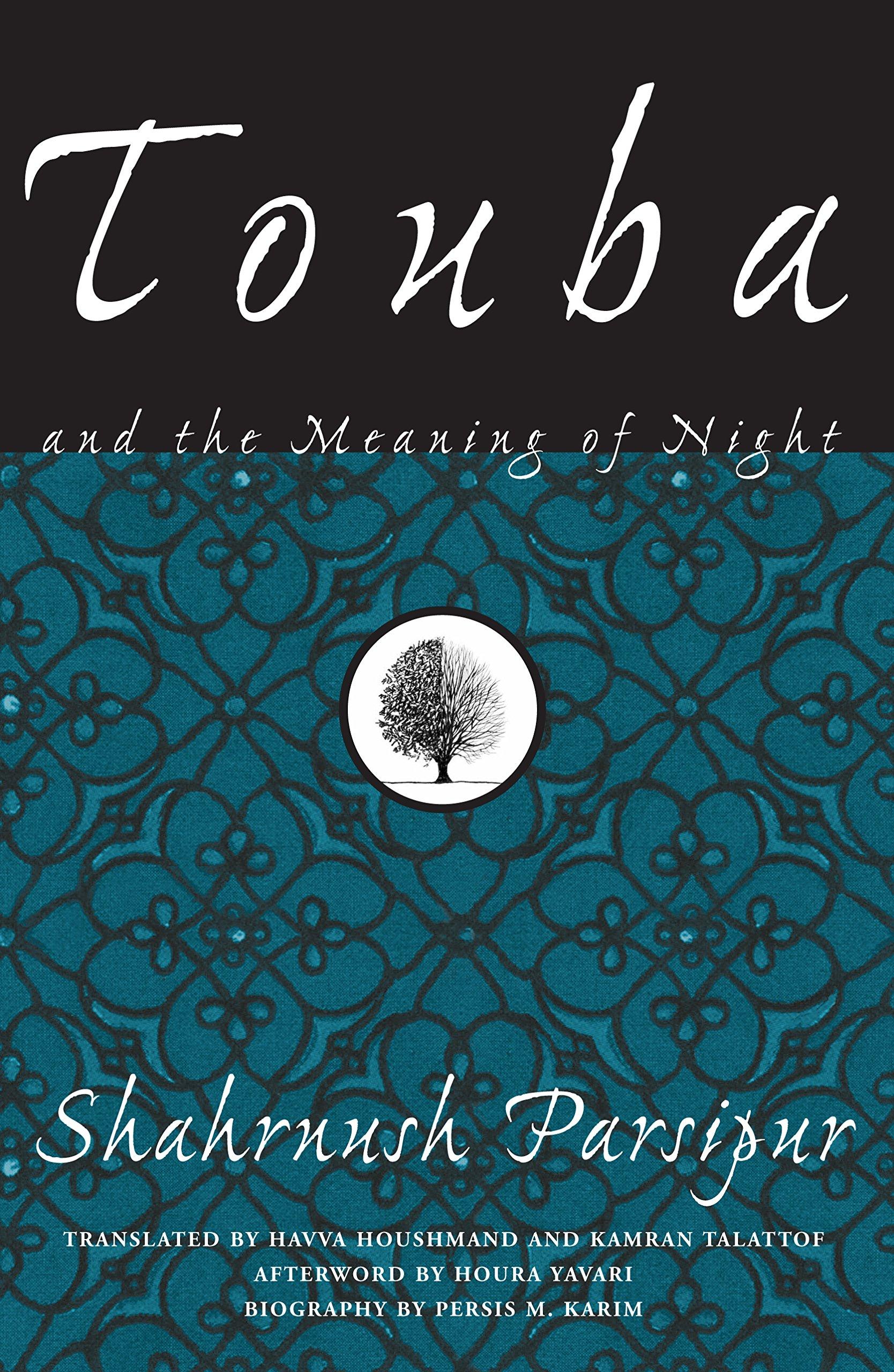 Touba And The Meaning Of Night (women Writing The Middle East): Shahrnush  Parsipur, Havva Houshmand, Kamran Talattof, Houra Yavari: 9781558615571: