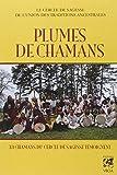 Plumes de chamans : 33 chamans du Cercle de Sagesse témoignent