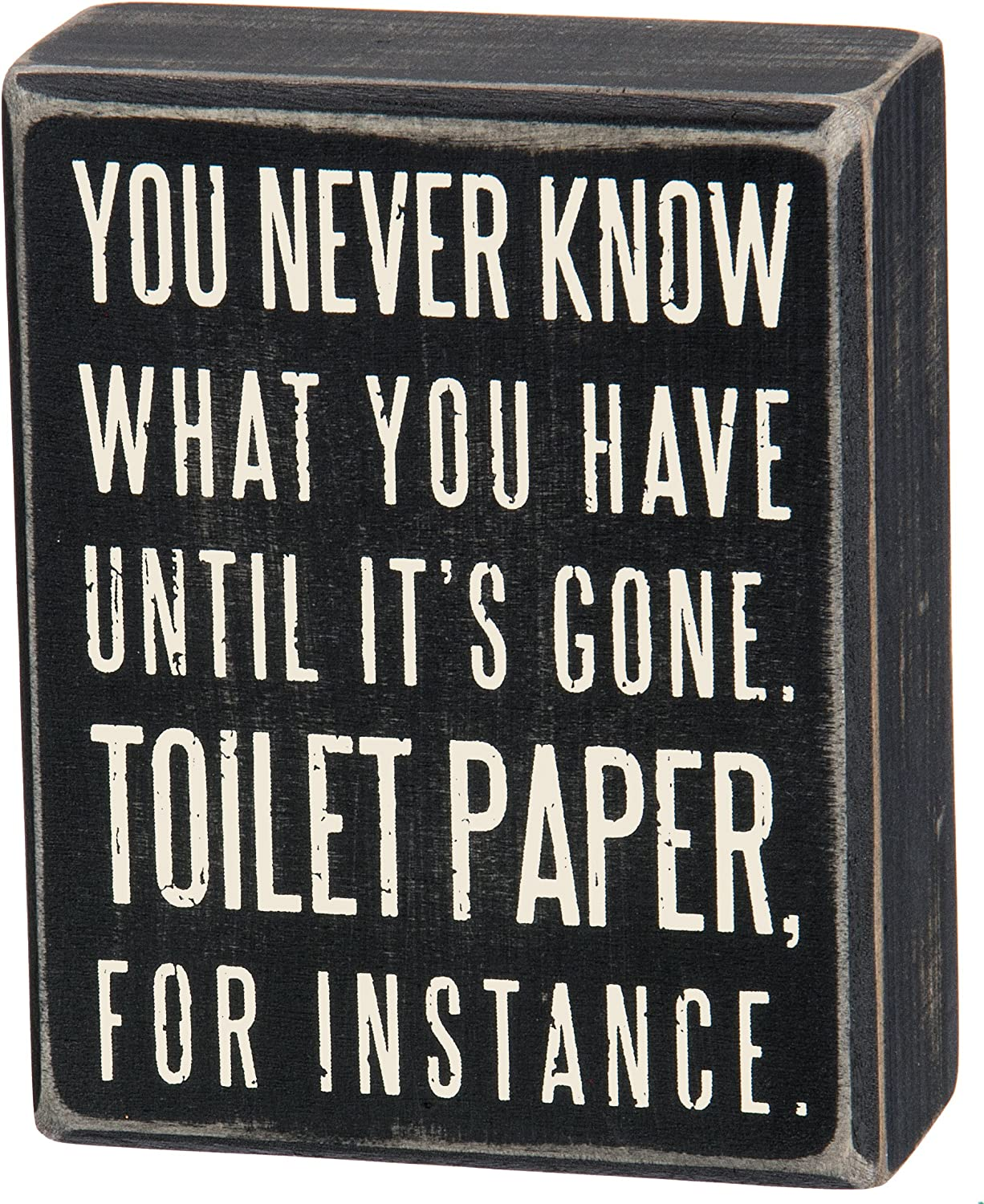 Primitives by Kathy 25465 Classic Box Sign, 4 x 5-Inches, You Never Know What You Have Until It's Gone