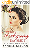 The Thanksgiving Day Bride: Mail Order Bride Novels