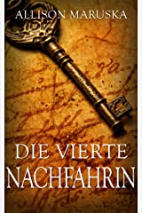 Die vierte Nachfahrin (German Edition) Kindle Edition
