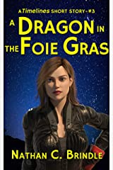 A Dragon in the Foie Gras (Timelines Short Stories Book 3) Kindle Edition