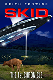 Skid  - The First Chronicle: Part 1 of The Skidian Chronicles Series