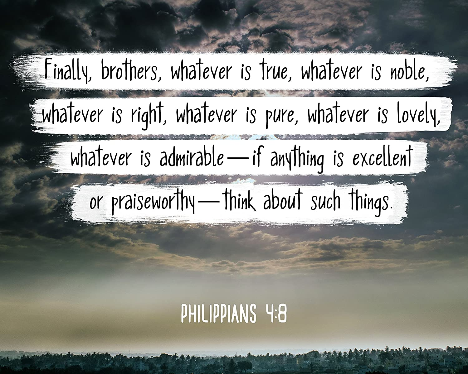 Amazon.com: WeSellPhotos Bible Verse Wall Art Finally, Brothers, Whatever  is True. Phil 4:8 Christian Poster Framed Picture Wall Decor Print |  Spiritual Inspirational Verses and Quotes (13x19 Unframed Poster): Posters  & Prints