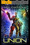 Renegade Union: An Intergalactic Space Opera Adventure (Renegade Star Book 9)