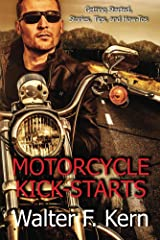 Motorcycle Kick-Starts: Getting Started, Stories, Tips, and How-Tos Kindle Edition