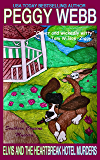 Elvis and the Heartbreak Hotel Murders: With Bonus Recipes (A Southern Cousins Mystery)