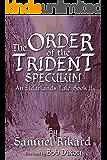 The Order of the Trident: Speculum (Eldarlands Book 2)