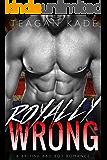 Royally Wrong: A British Bad Boy Romance