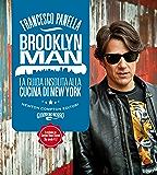 Brooklyn Man. La guida insolita alla cucina di New York (eNewton Manuali e Guide)