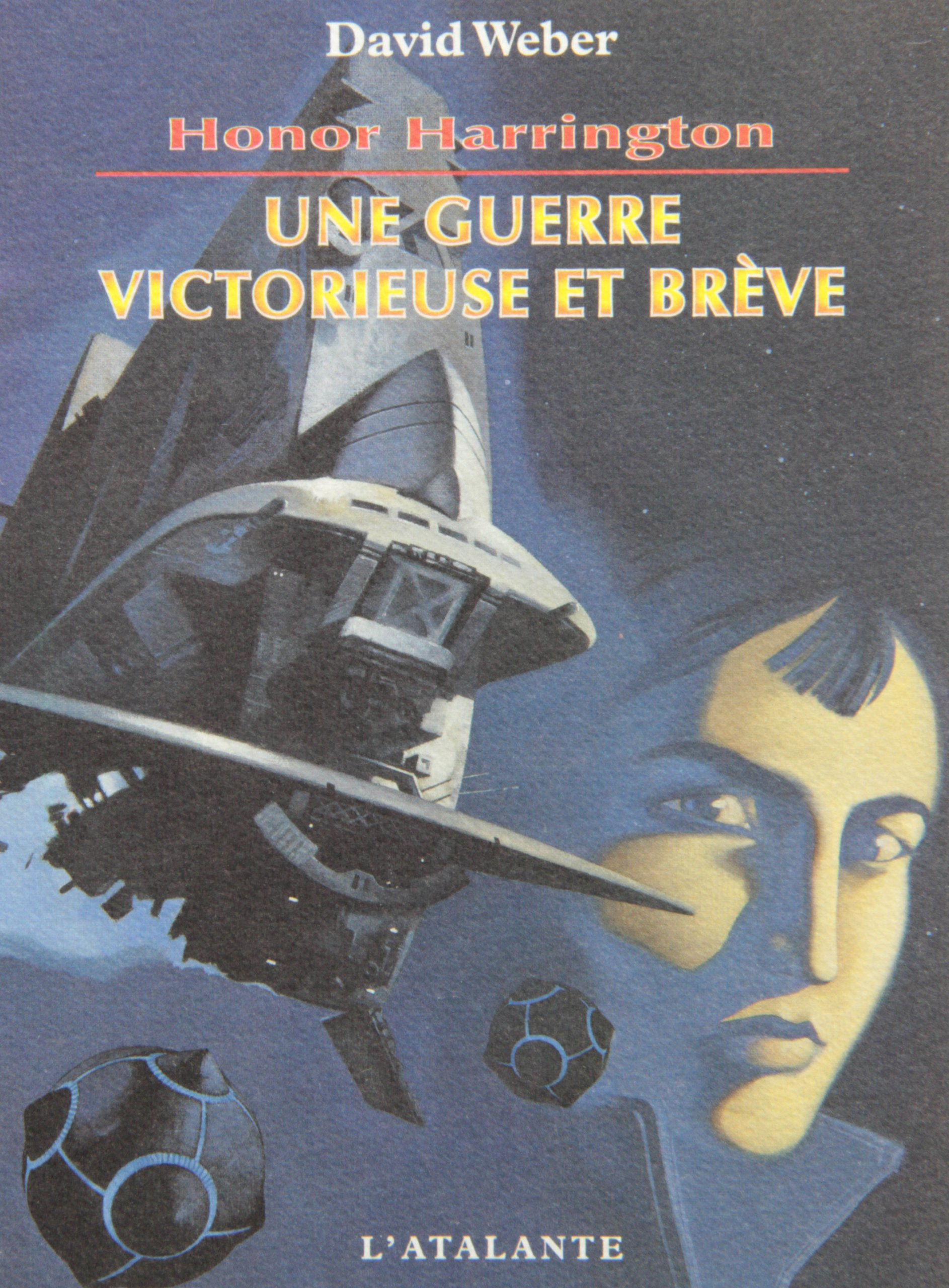 Une guerre victorieuse et brève: Honor Harrington, T3 (French Edition)