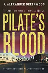 Pilate's Blood: Thicker Than Water...Twice As Deadly (John Pilate Mysteries Book 4) Kindle Edition