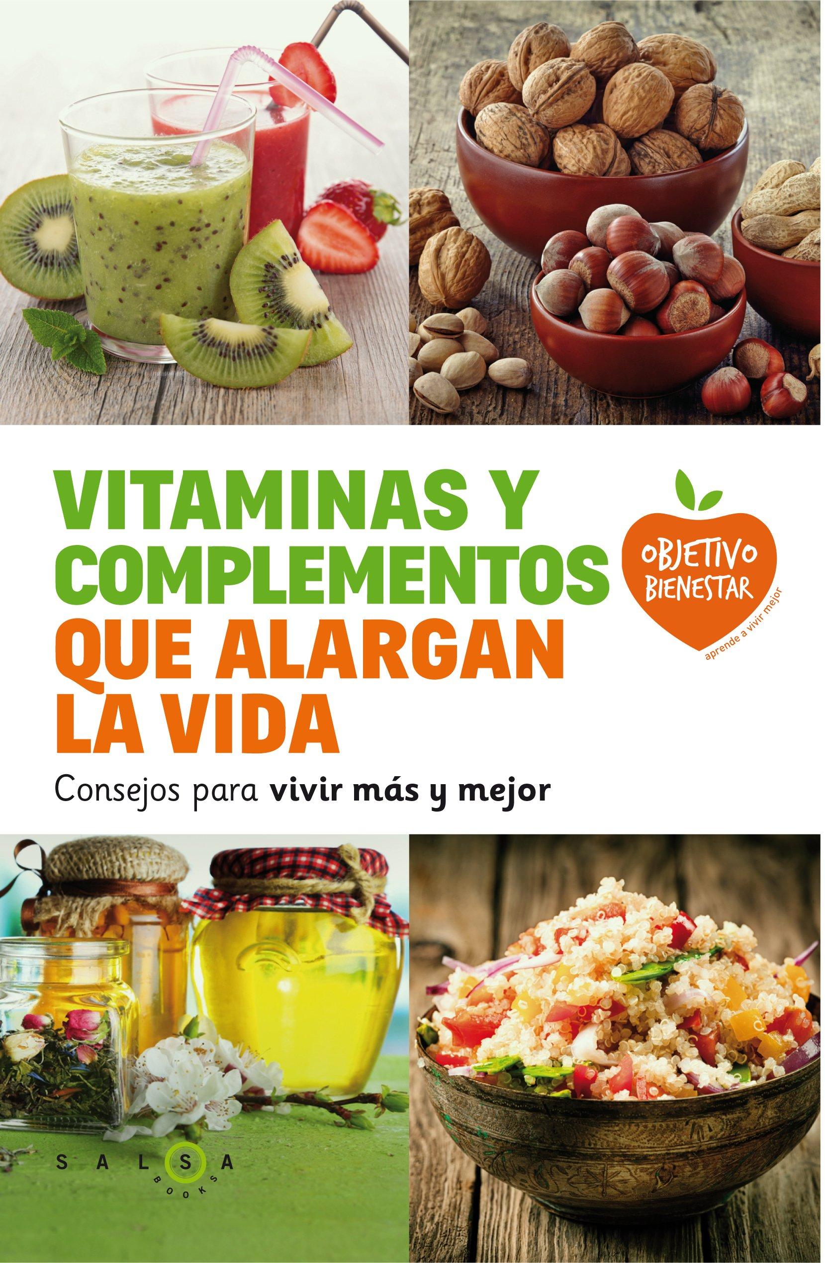 Vitaminas y complementos que alargan la vida: Consejos para vivir más y mejor Objetivo bienestar: Amazon.es: Autores varios: Libros