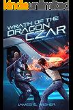 Wrath of the Dragon Czar: Aegis of Merlin Book 5