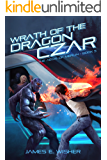 Wrath of the Dragon Czar: Aegis of Merlin Book 5