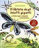 Il librone degli insetti giganti. Ediz. illustrata