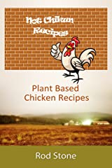 Not Chikun Recipes: Plant Based Chicken Recipes Kindle Edition