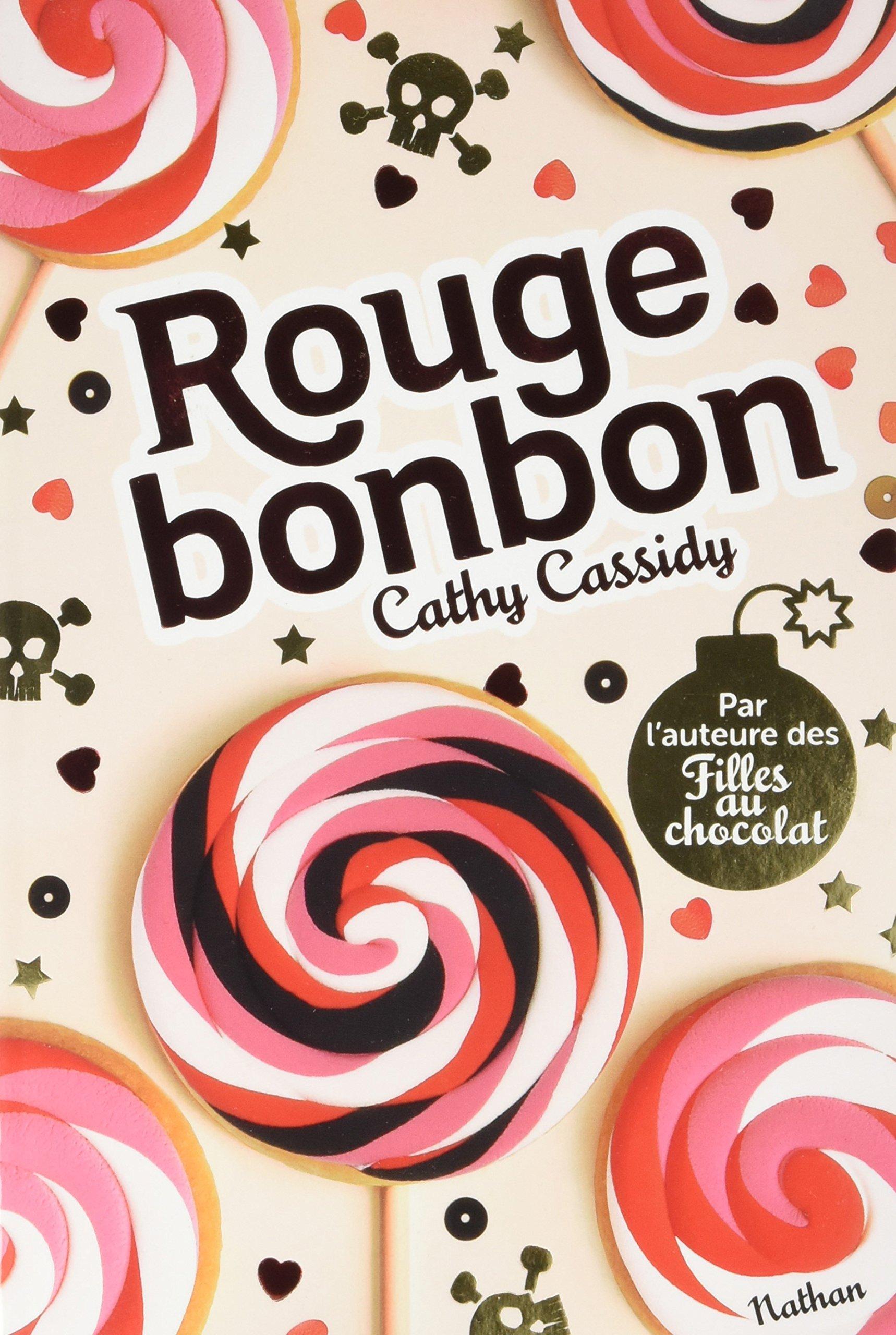 Rouge bonbon : Le nouveau roman de Cathy Cassidy