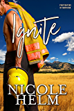 Ignite (Firefighters of Montana Book 3)