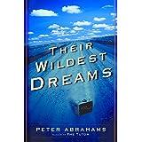 Their Wildest Dreams: A Novel (Abrahams, Peter)
