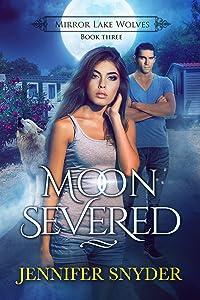 Moon Severed (Mirror Lake Wolves Book 3)