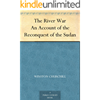 The River War An Account of the Reconquest of the Sudan (English Edition)