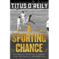 Sporting Chance: Australian Sporting Scandals and the Path to Redemption A