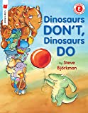Dinosaurs Don't, Dinosaurs Do (I Like to Read)