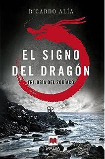Trilogía del zodíaco # 1 El signo del dragón (Spanish Edition) (Trilogia Del