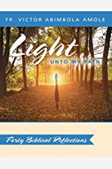 Light Unto My Path: Forty Biblical Reflections Kindle Edition