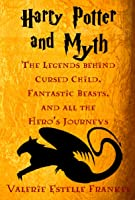 Harry Potter And Myth: The Legends Behind Cursed