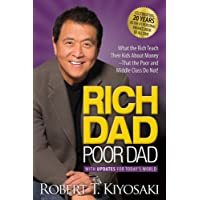 Rich Dad Poor Dad. 20th Anniversary Edition: What the Rich Teach Their Kids about Money That the Poor and Middle Class Do Not!