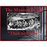 """The Manson Family """"Then and Now"""""""