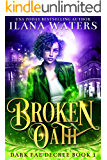 Broken Oath (Dark Fae Decree Book 1)