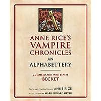 Anne Rice's Vampire Chronicles: An Alphabettery