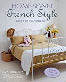 Home-Sewn French Style: 35 step-by-step beautiful and chic sewing projects