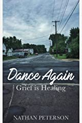 Dance Again: Grief is Healing Kindle Edition