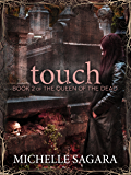 Touch (Queen of the Dead Book 2)