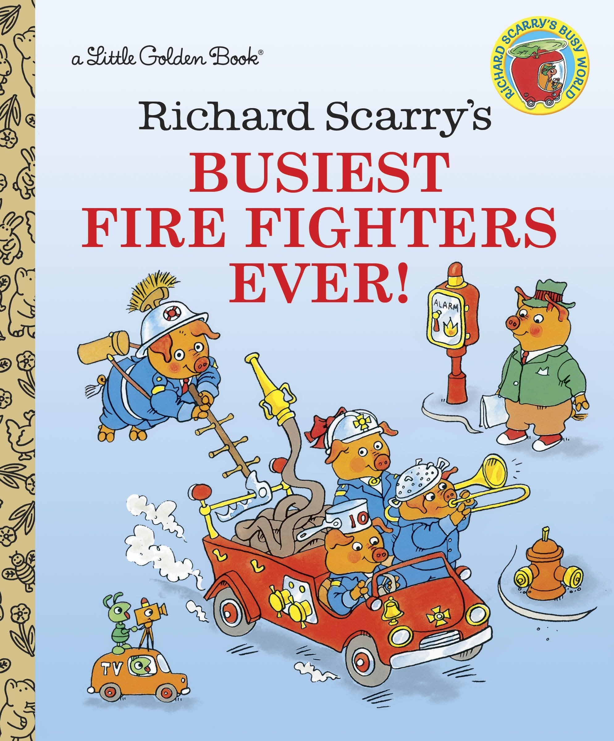 Richard Scarry's Busiest Firefighters Ever (Little Golden
